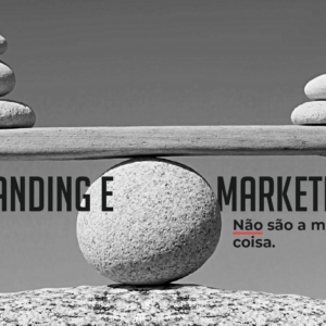 As diferenças entre Branding e Marketing